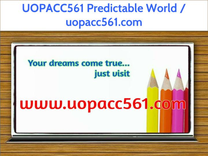 uopacc561 predictable world uopacc561 com n.