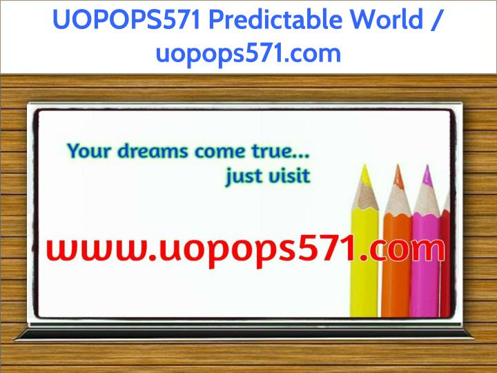uopops571 predictable world uopops571 com n.