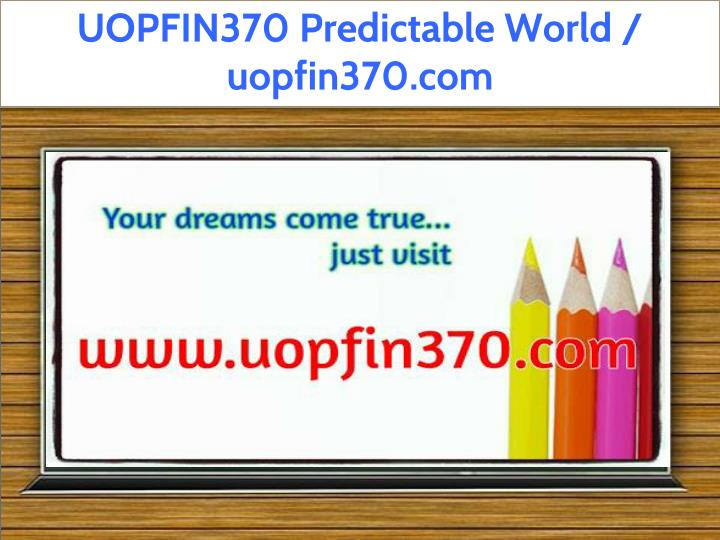 uopfin370 predictable world uopfin370 com n.