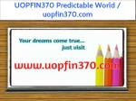 uopfin370 predictable world uopfin370 com
