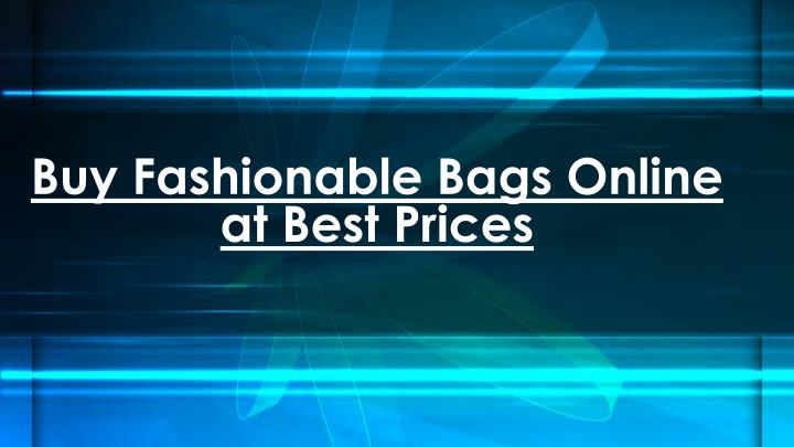 buy fashionable bags online at best prices n.