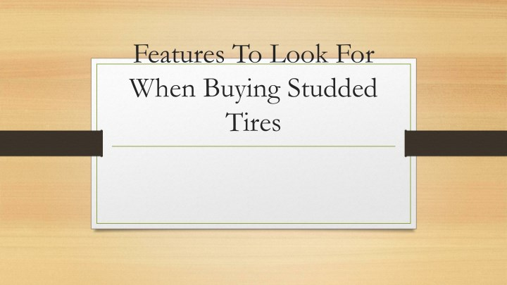 features to look for when buying studded tires n.