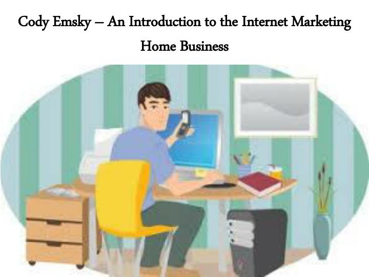 cody emsky an introduction to the internet marketing home business n.