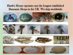 hawk s house operates one the longest established shamanic shops in the uk we ship worldwide