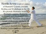hawks house is about source of shamanic courses