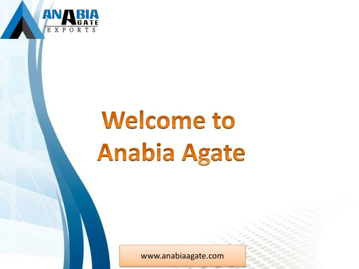 welcome to anabia agate n.