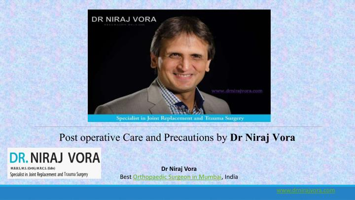 post operative care and precautions by dr niraj n.