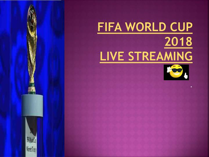 fifa world cup 2018 live streaming n.