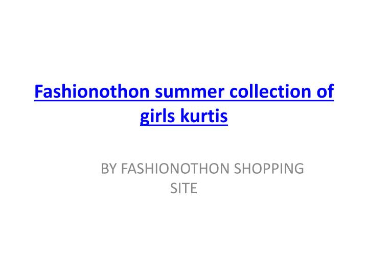 fashionothon summer collection of girls kurtis n.