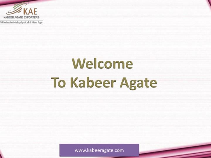 welcome to kabeer agate n.