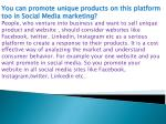 you can promote unique products on this platform