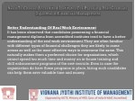 better understanding of real work environment