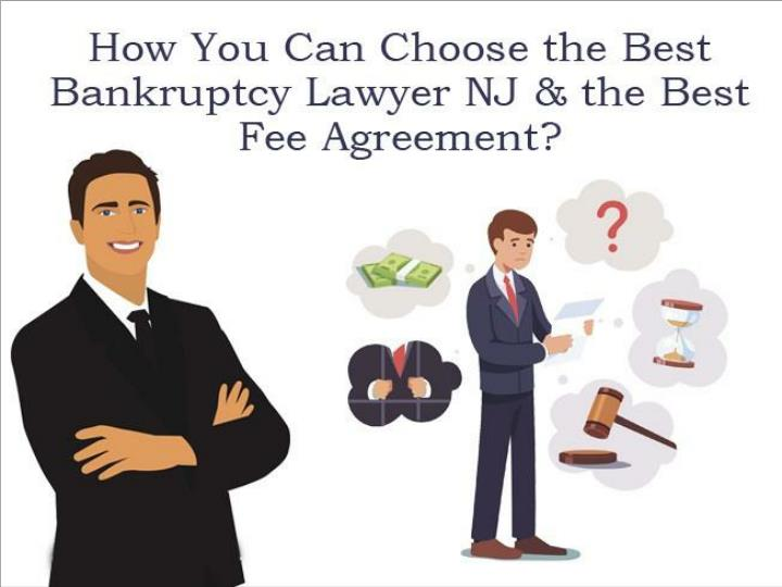 how you can choose the best bankruptcy lawyer nj the best fee agreement n.