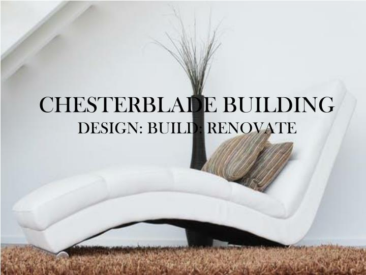 chesterblade building design build renovate n.