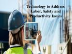 technology to address labor safety and productivity issues
