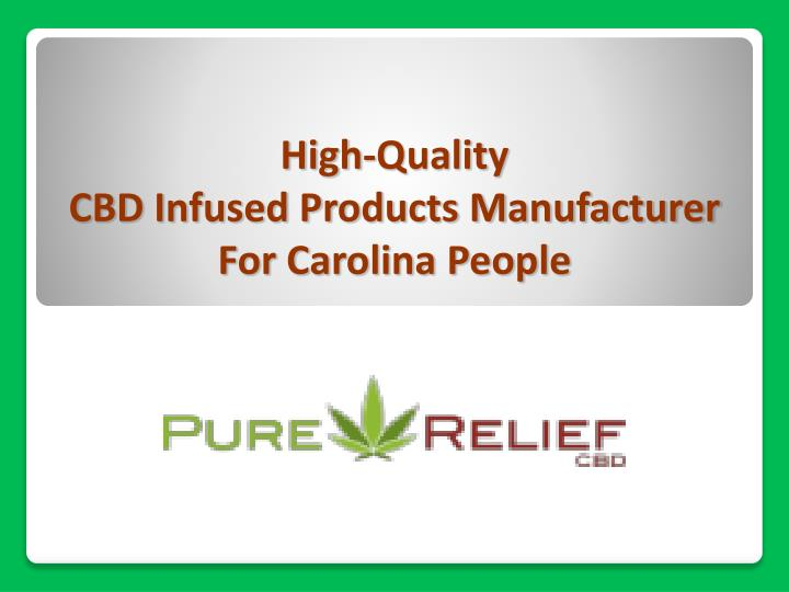 high quality cbd infused products manufacturer for carolina people n.