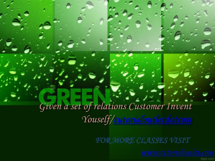 given a set of relations customer invent youself tutorialoutletdotcom n.