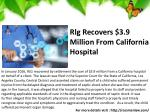 rlg recovers 3 9 million from california hospital