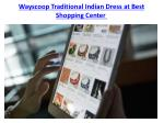 wayscoop traditional indian dress at best shopping center 2