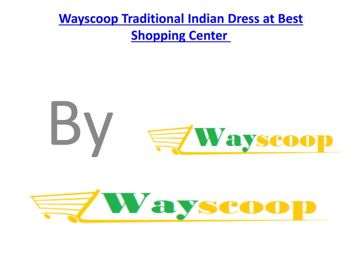 wayscoop traditional indian dress at best shopping center n.