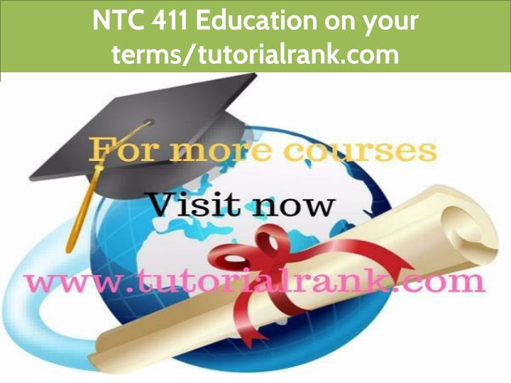 ntc 411 education on your terms tutorialrank com n.