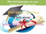 psy 400 education on your terms tutorialrank com