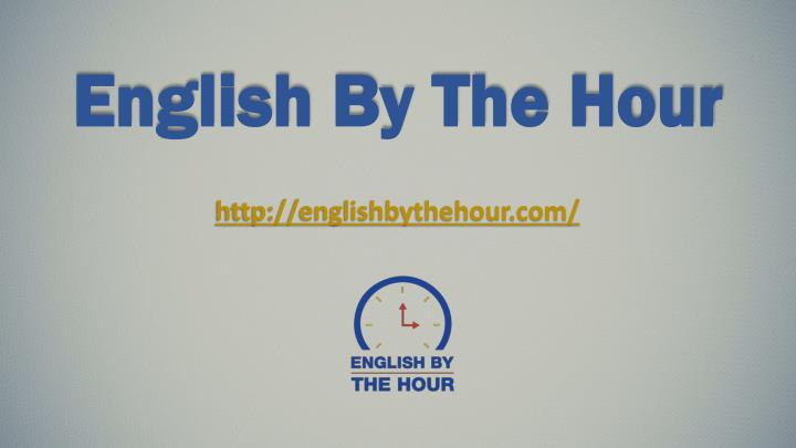 english by the hour n.