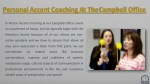 personal accent coaching at the campbell office