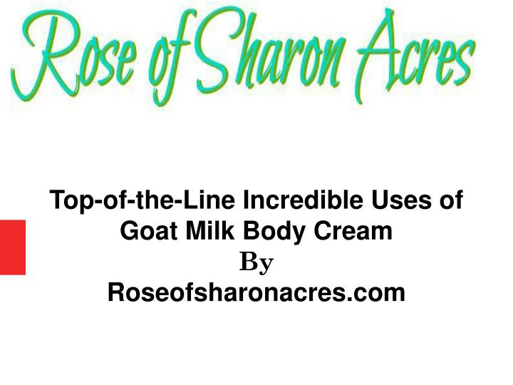 top of the line incredible uses of goat milk body n.