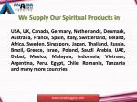 we supply our spiritual products in