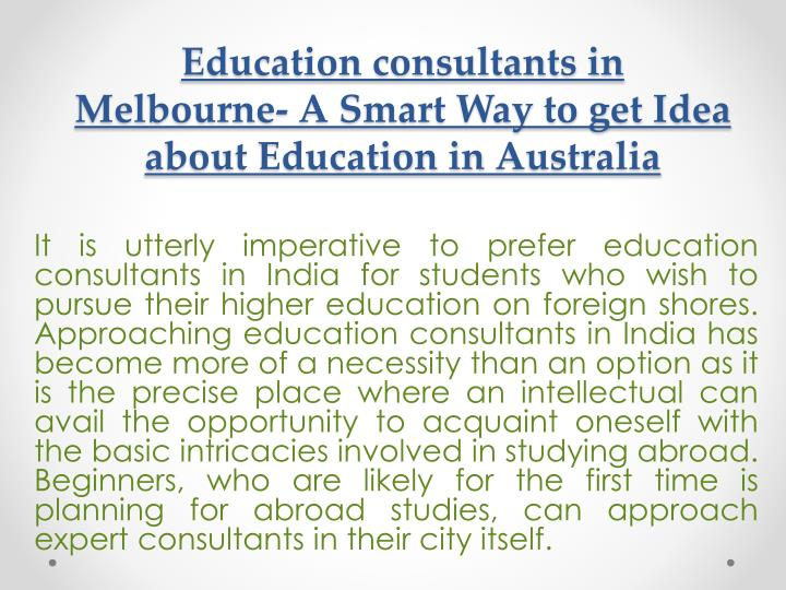 education consultants in melbourne a smart way to get idea about education in australia n.