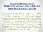 education consultants in melbourne a smart way to get idea about education in australia