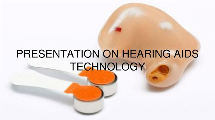 presentation on hearing aids technology n.