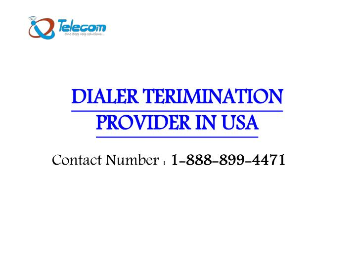 dialer terimination provider in usa n.