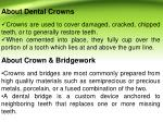 about dental crowns crowns are used to cover