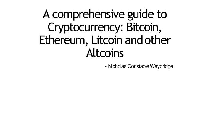 a comprehensive guide to cryptocurrency bitcoin n.
