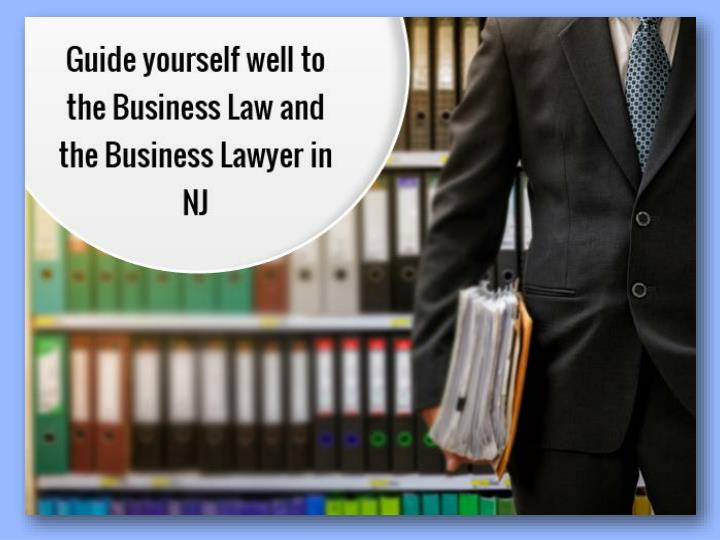 guide yourself well to the business law and the business lawyer in nj n.