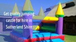 get quality jumping castle for hire in sutherland