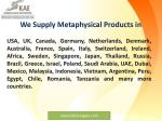 we supply metaphysical products in