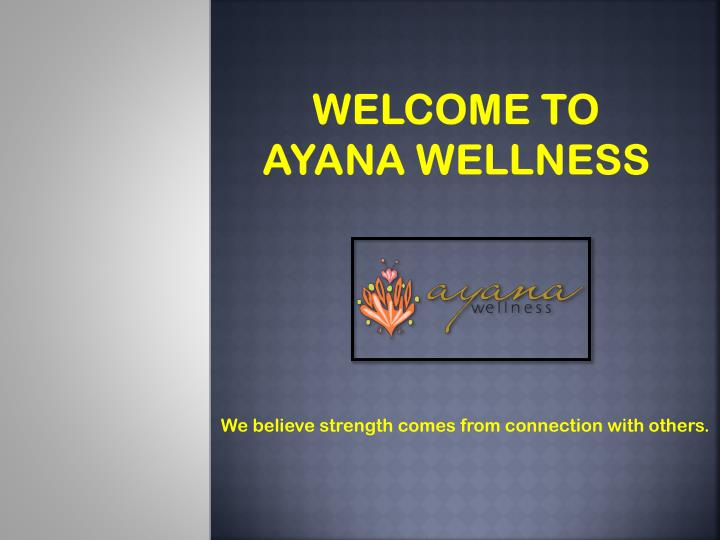 welcome to ayana wellness n.