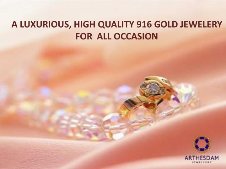 a luxurious high quality 916 gold jewelery n.