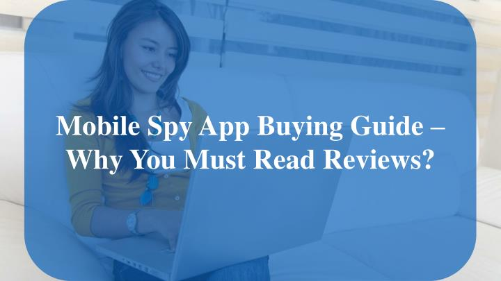 mobile spy app buying guide why you must read n.
