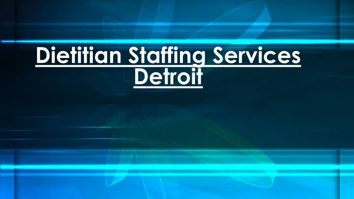 dietitian staffing services detroit n.