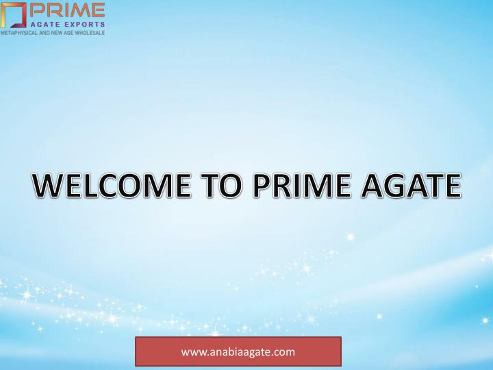 welcome to prime agate n.