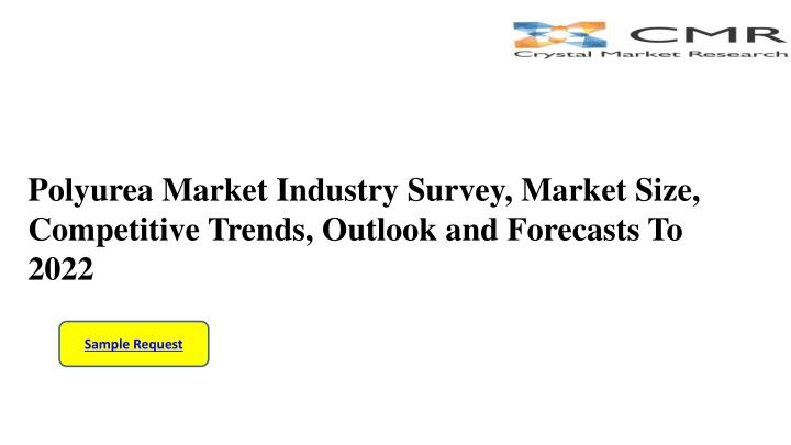 polyurea market industry survey market size competitive trends outlook and forecasts to 2022 n.