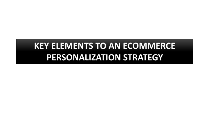 key elements to an ecommerce personalization n.