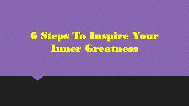 6 steps to inspire your 6 steps to inspire your n.