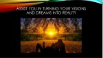 assist you in turning your visions and dreams