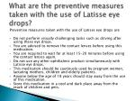 what are the preventive measures taken with the use of latisse eye drops