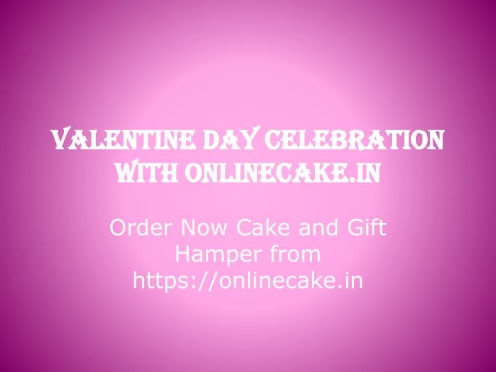 valentine day celebration with onlinecake in n.